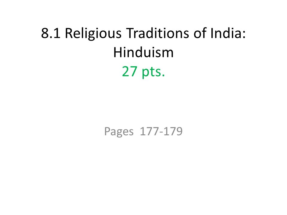8.1 Religious Traditions of India: Hinduism 27 pts. Pages
