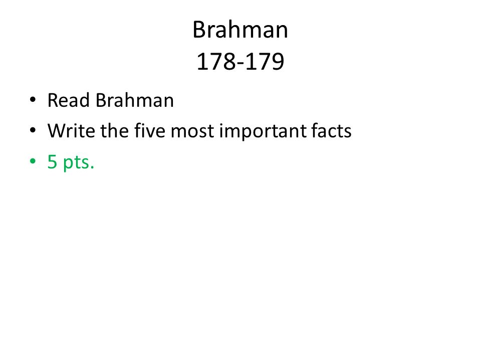 Brahman Read Brahman Write the five most important facts 5 pts.