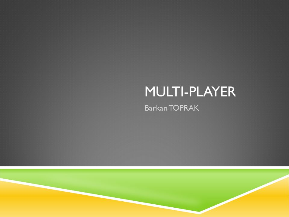 MULTI-PLAYER Barkan TOPRAK