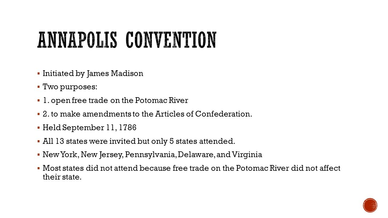  Initiated by James Madison  Two purposes:  1. open free trade on the Potomac River  2.