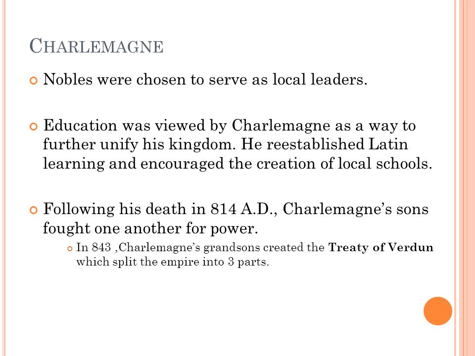 C HARLEMAGNE Nobles were chosen to serve as local leaders.
