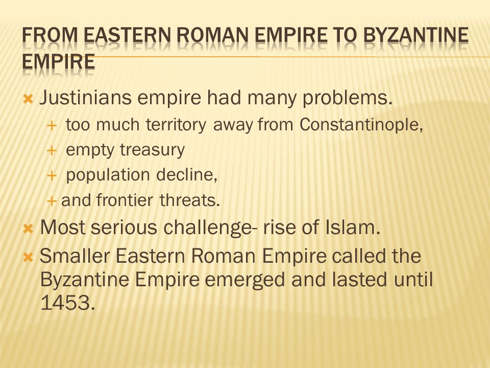  Justinians empire had many problems.