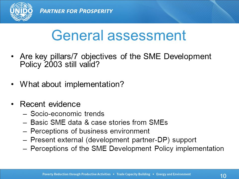 General assessment Are key pillars/7 objectives of the SME Development Policy 2003 still valid.