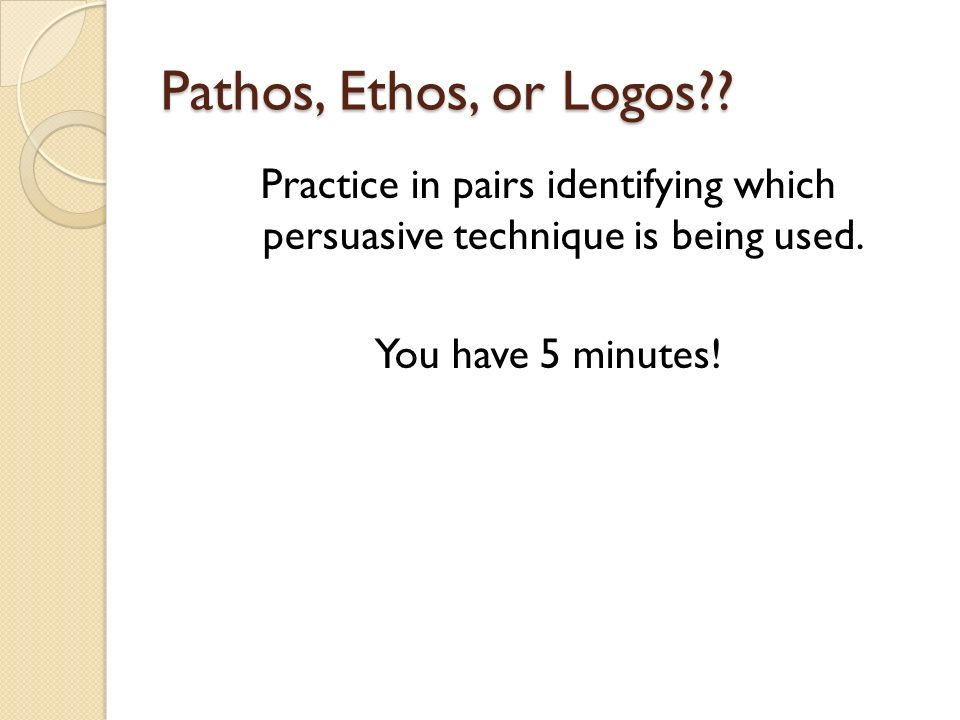 3 Categories of Persuasive Techniques 3- Ethos: an appeal to credibility or character.
