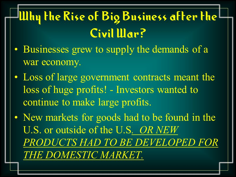 Why the Rise of Big Business after the Civil War.