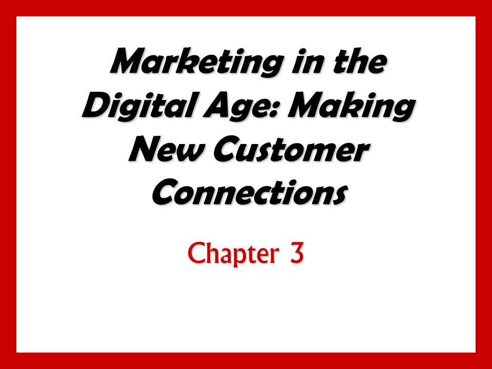 3 - 1 Objectives Be able to identify the major forces shaping the new digital age.