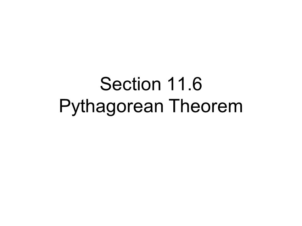Section 11.6 Pythagorean Theorem