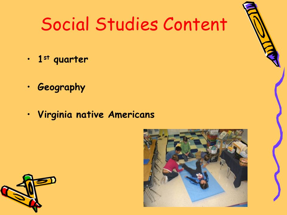 Social Studies Content 1 st quarter Geography Virginia native Americans
