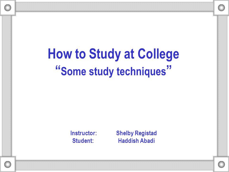 Some Effective study techniques?