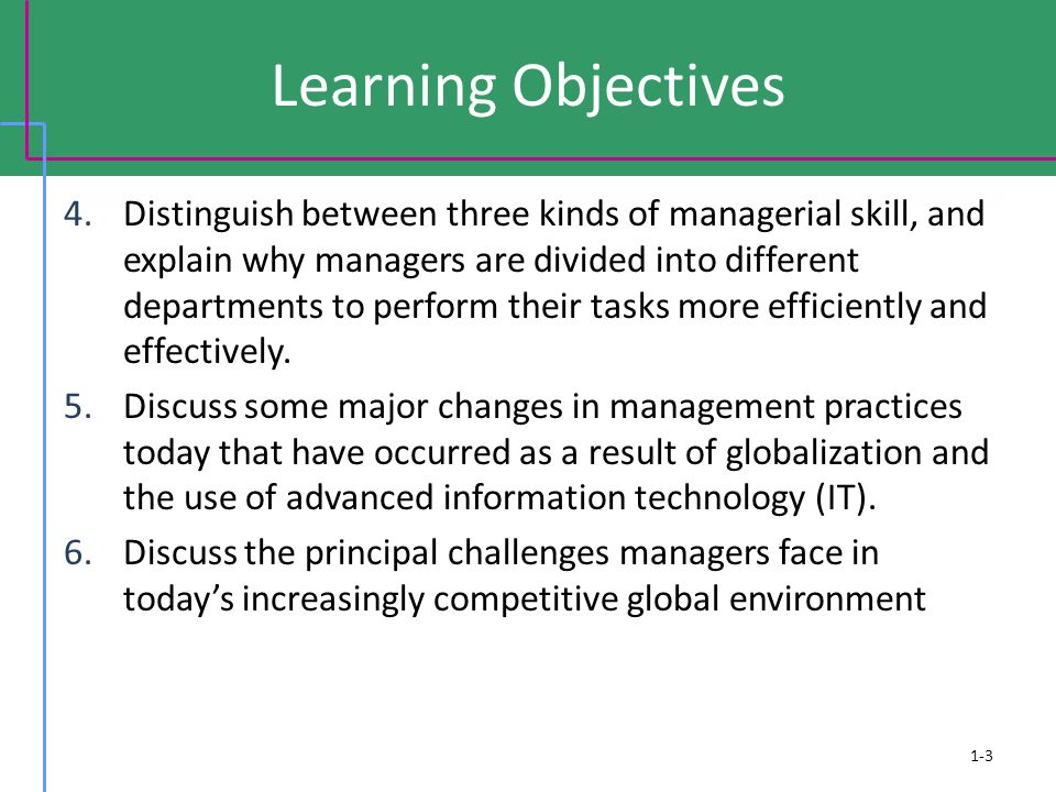Learning Objectives 4.Distinguish between three kinds of managerial skill, and explain why managers are divided into different departments to perform