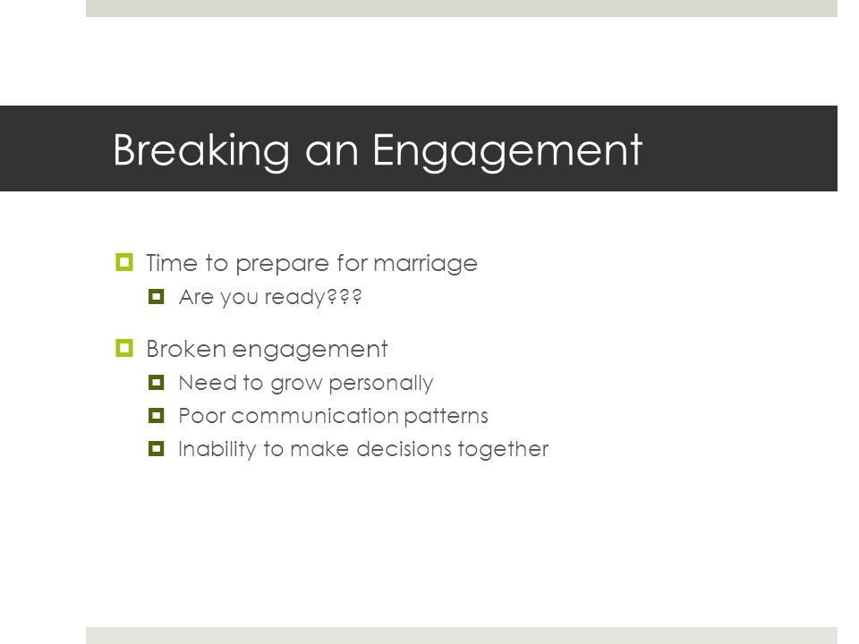 Breaking an Engagement  Time to prepare for marriage  Are you ready .