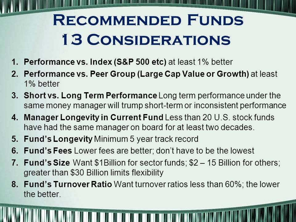 Recommended Funds 13 Considerations 1.Performance vs.