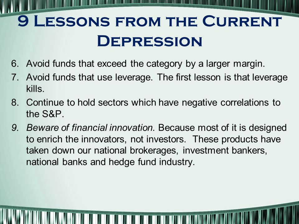 9 Lessons from the Current Depression 6.Avoid funds that exceed the category by a larger margin.