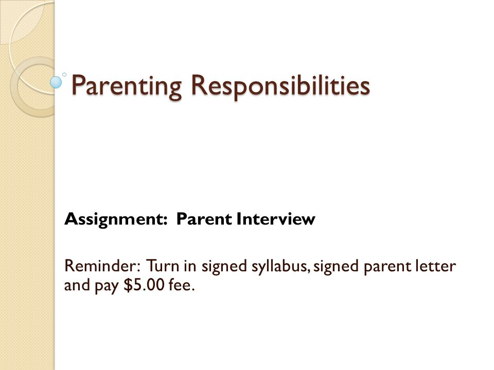 Parenting Responsibilities Assignment Parent Interview Reminder