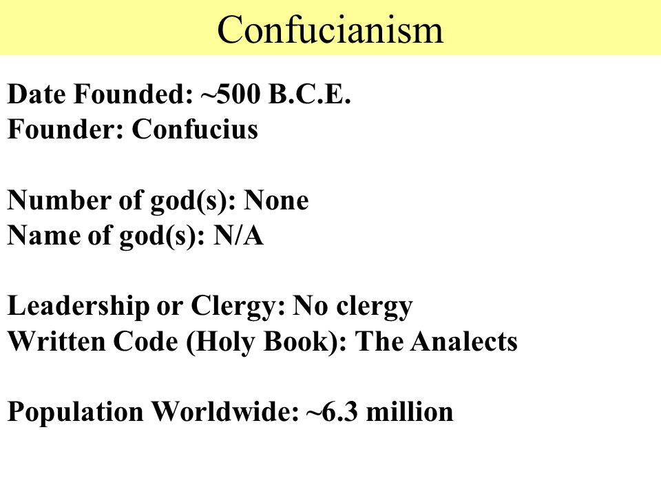 Confucianism Date Founded: ~500 B.C.E.