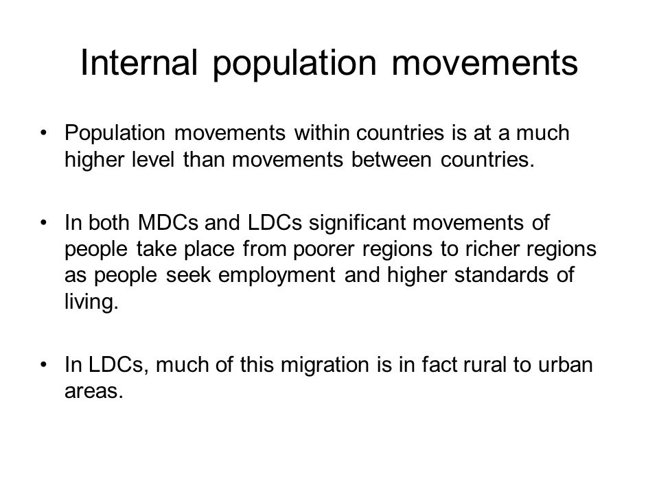 Internal population movements Population movements within countries is at a much higher level than movements between countries.