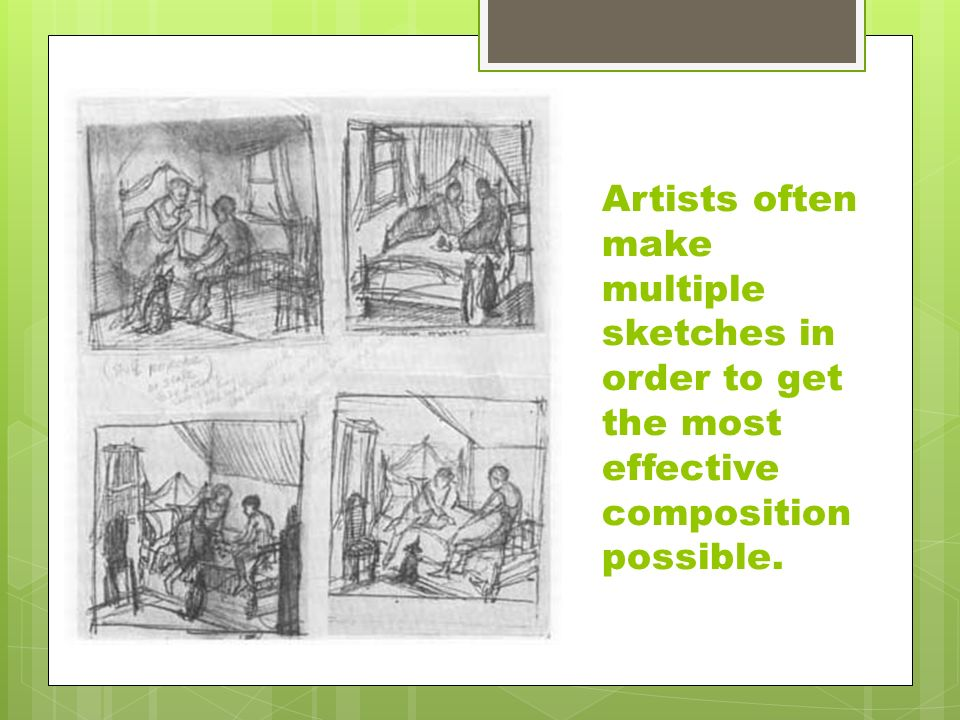 Artists often make multiple sketches in order to get the most effective composition possible.