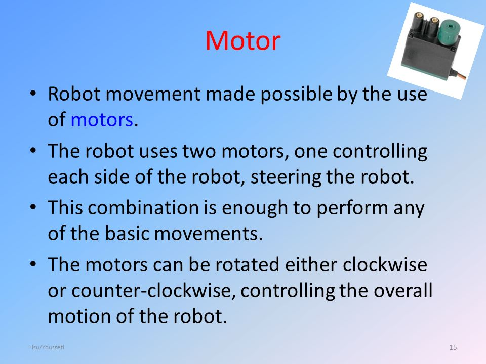 Motor Robot movement made possible by the use of motors.