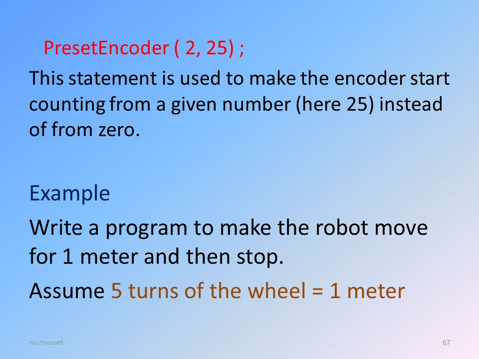 PresetEncoder ( 2, 25) ; This statement is used to make the encoder start counting from a given number (here 25) instead of from zero.