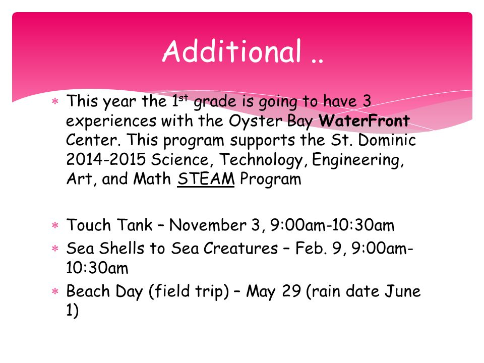  This year the 1 st grade is going to have 3 experiences with the Oyster Bay WaterFront Center.