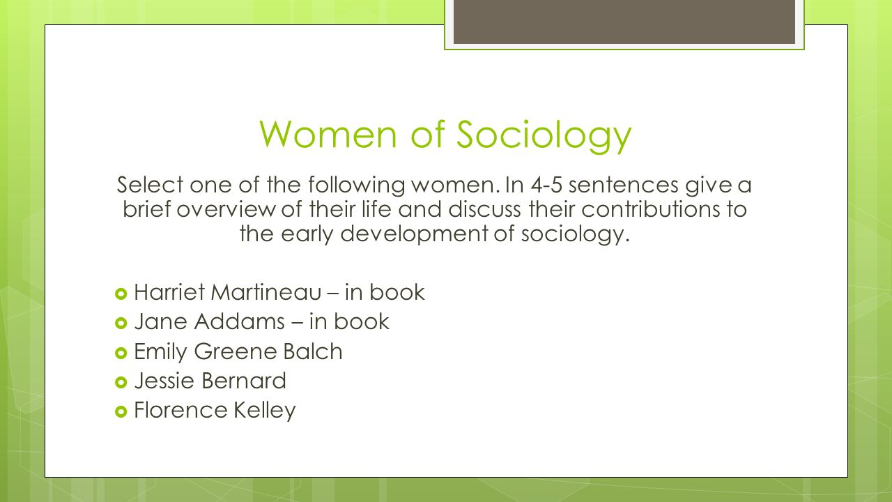 Women of Sociology Select one of the following women.