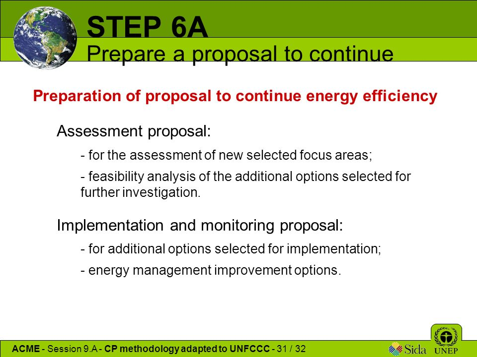 Preparation of proposal to continue energy efficiency Assessment proposal: - for the assessment of new selected focus areas; - feasibility analysis of the additional options selected for further investigation.