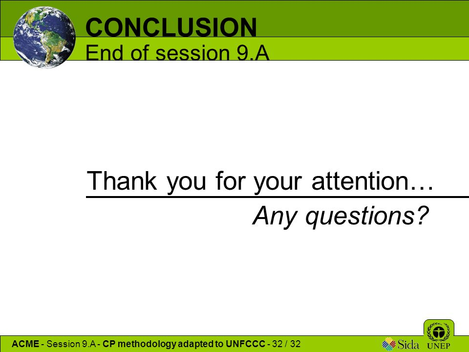 CONCLUSION End of session 9.A Thank you for your attention… Any questions.