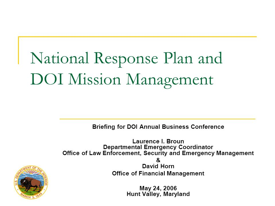National Response Plan and DOI Mission Management Briefing for DOI Annual Business Conference Laurence I.
