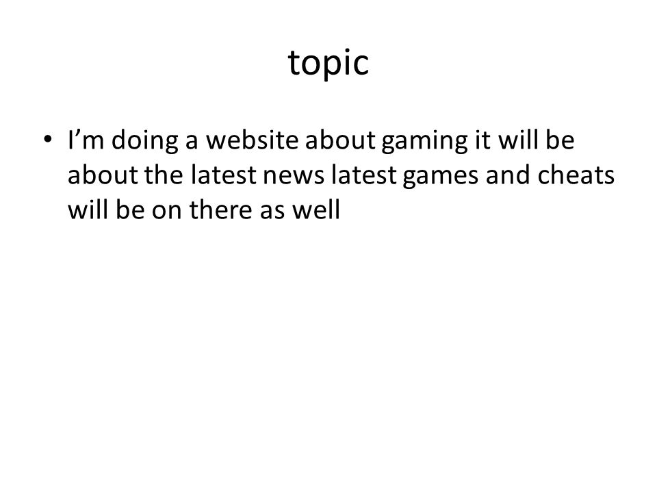 My gaming website by amy dash website structure diagram home 3 topic im doing a website about gaming it will be about the latest news latest games and cheats will be on there as well ccuart Choice Image