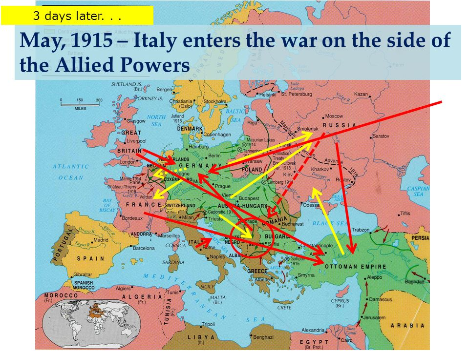 May, 1915 – Italy enters the war on the side of the Allied Powers 3 days later...
