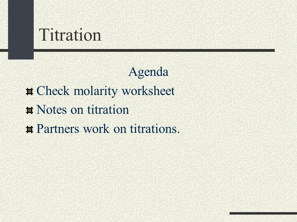 Titration Agenda Check molarity worksheet Notes on titration – Titrations Worksheet