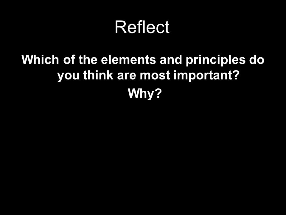 3.2.1 Reflection 3 Principles that you think are most important to make good work.