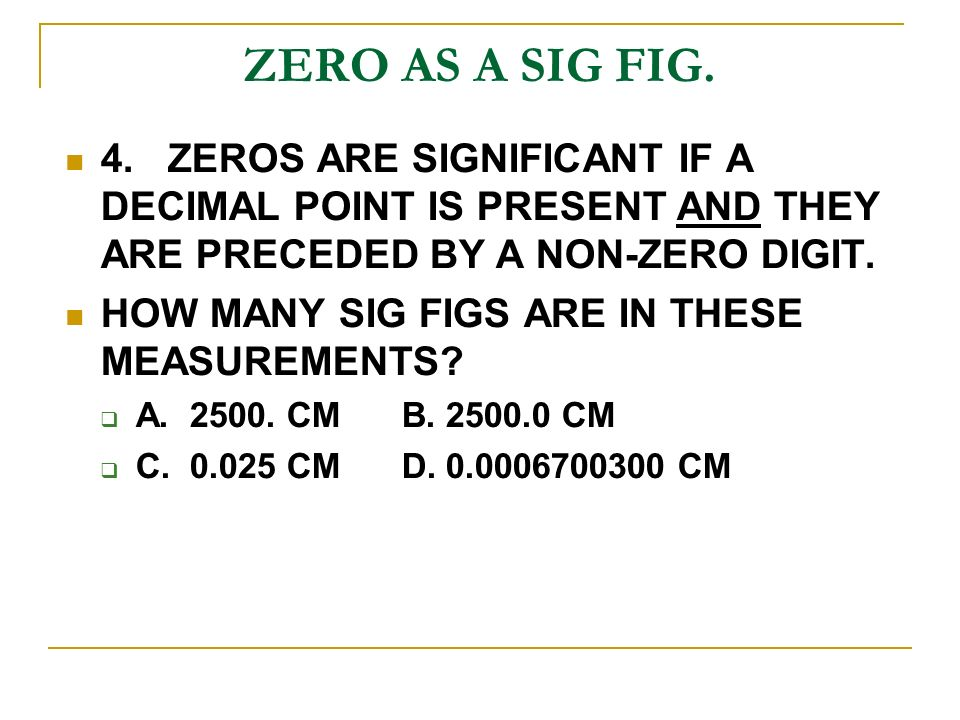 ZERO AS A SIG FIG. 4.