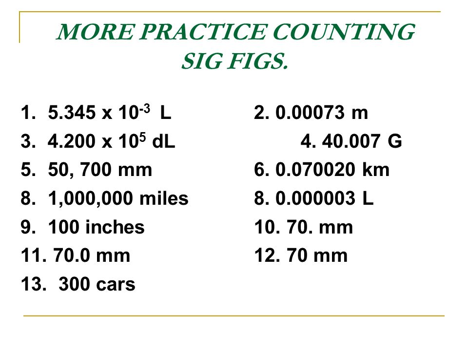 MORE PRACTICE COUNTING SIG FIGS x L 2.
