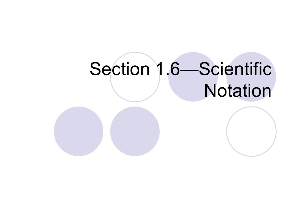 Section 1.6—Scientific Notation