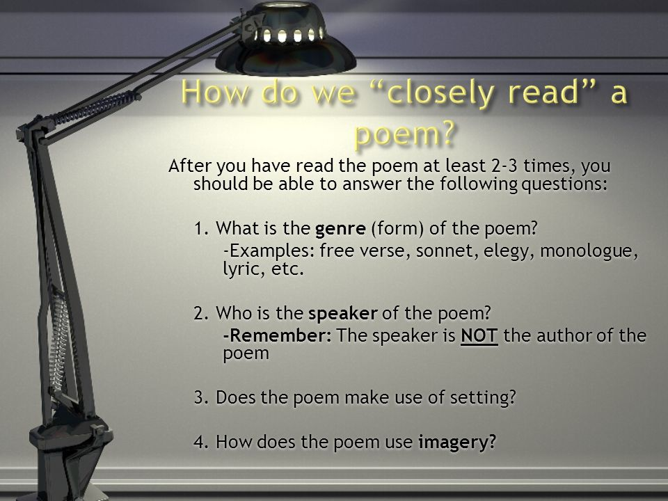 After you have read the poem at least 2-3 times, you should be able to answer the following questions: 1.