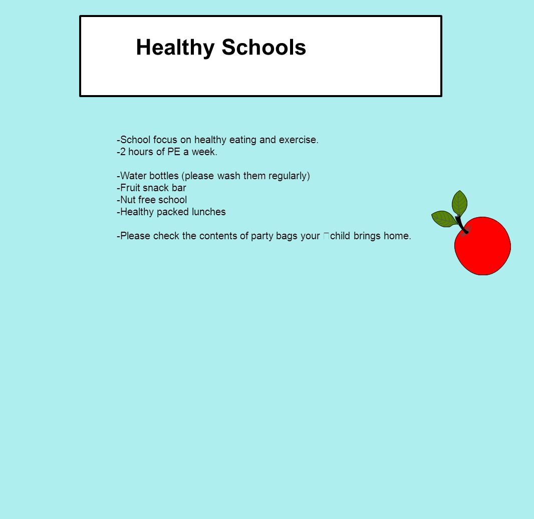 Healthy Schools -School focus on healthy eating and exercise.