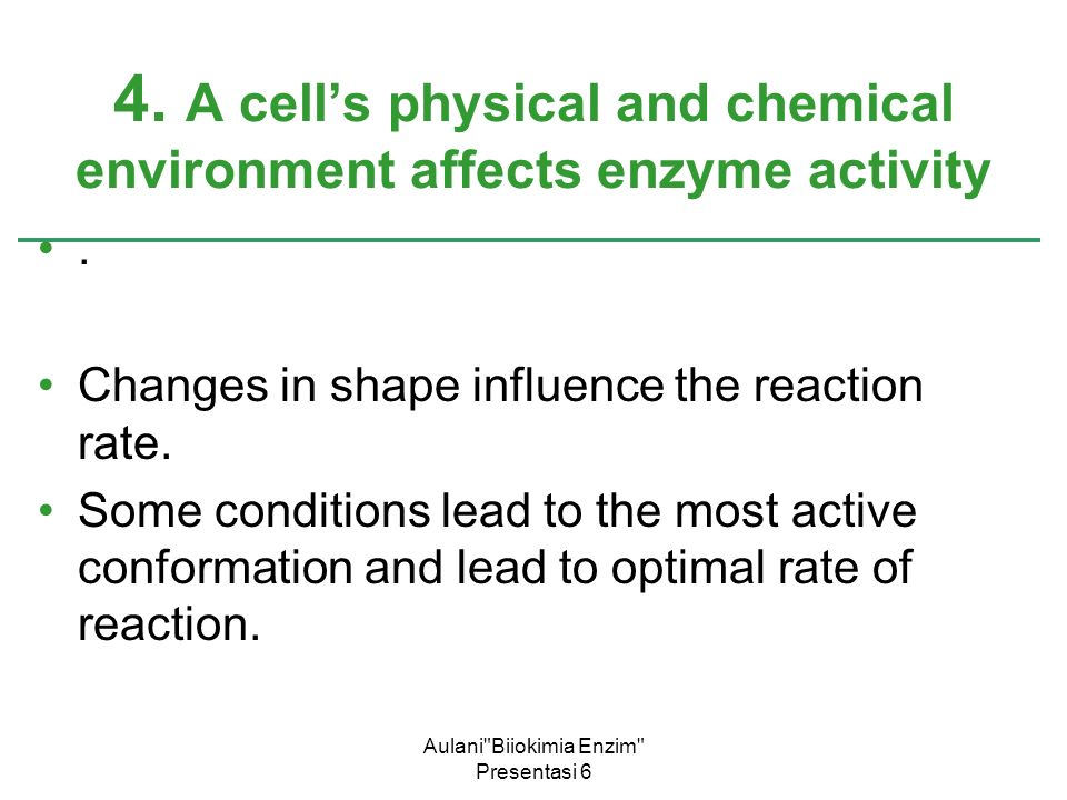 Aulani Biiokimia Enzim Presentasi 6. Changes in shape influence the reaction rate.