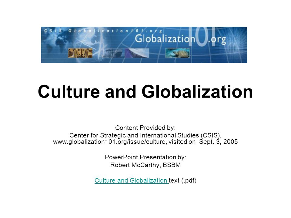 cultural globalization effect Globalization and its impact on indian culture introduction globalization has a wide role to play worldwide it has left back its footprints at every sphere of life.