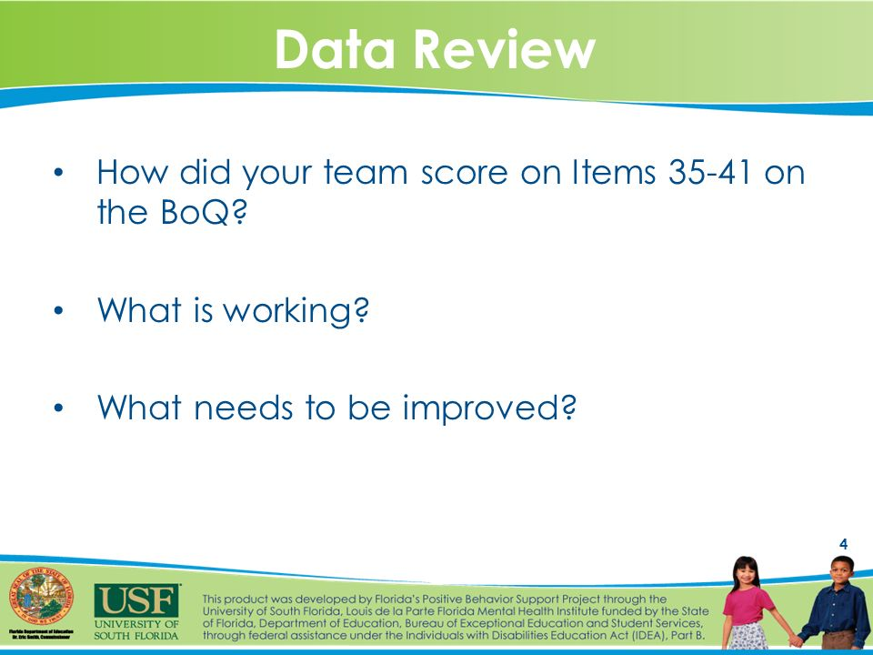 4 Data Review How did your team score on Items on the BoQ.