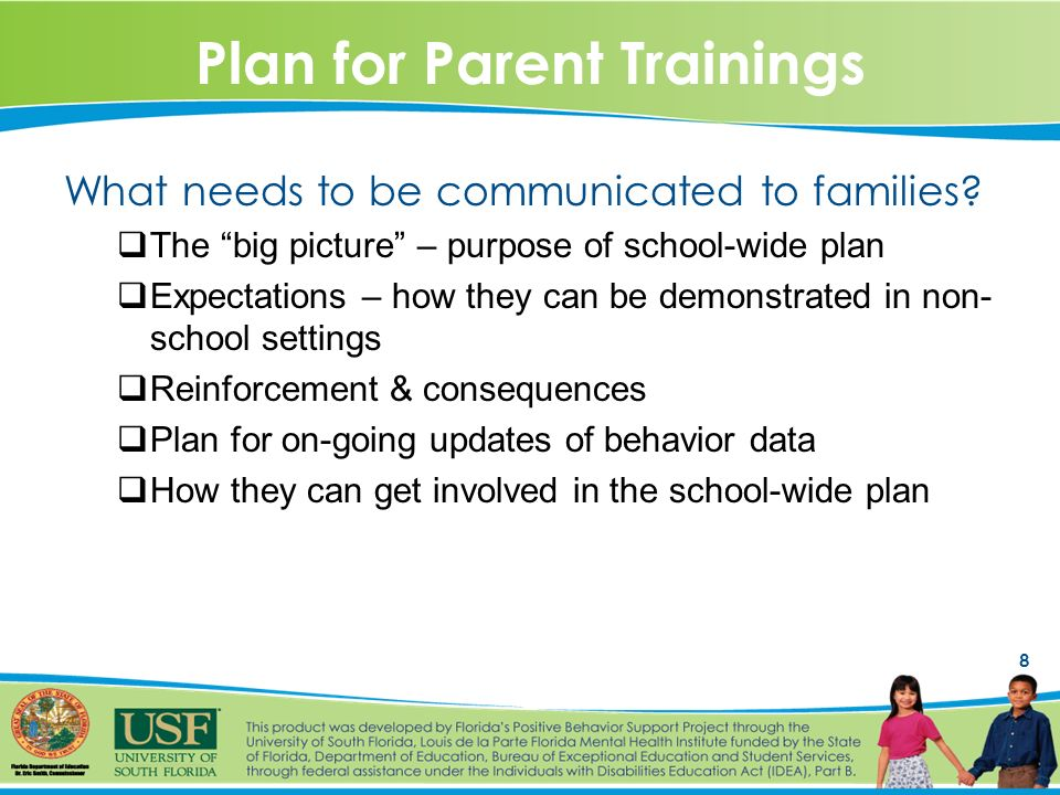8 Plan for Parent Trainings What needs to be communicated to families.