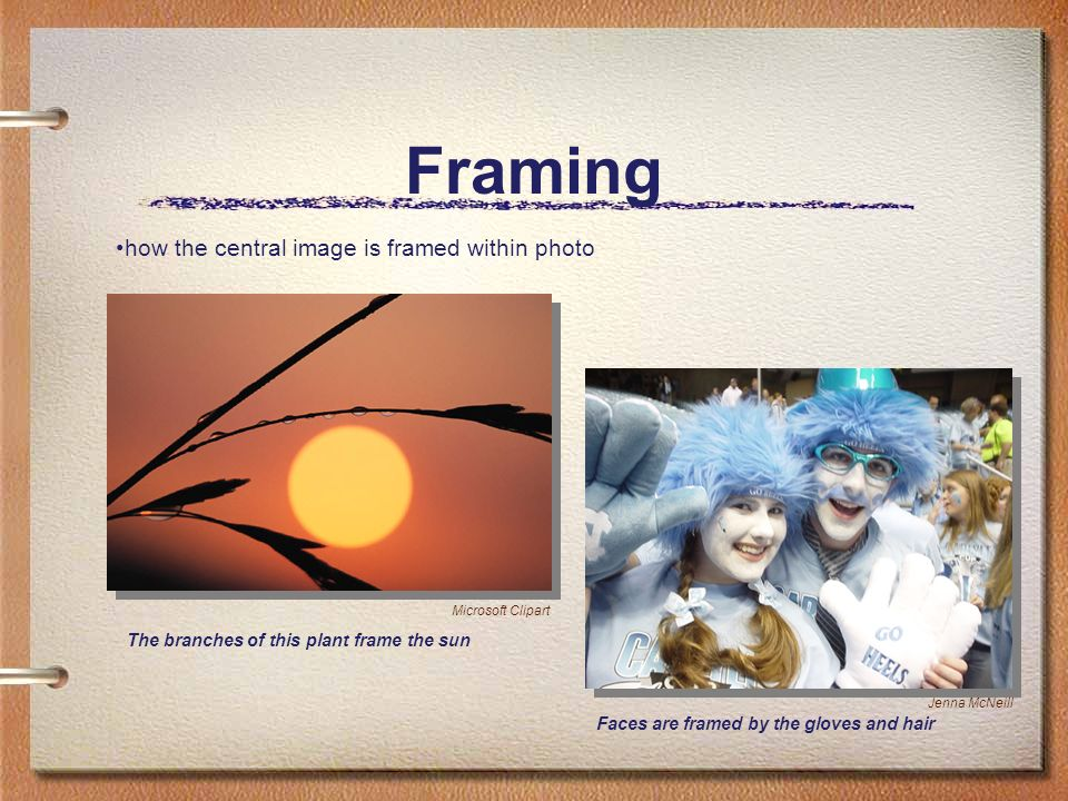 Framing The branches of this plant frame the sun Microsoft Clipart Jenna McNeill how the central image is framed within photo Faces are framed by the gloves and hair