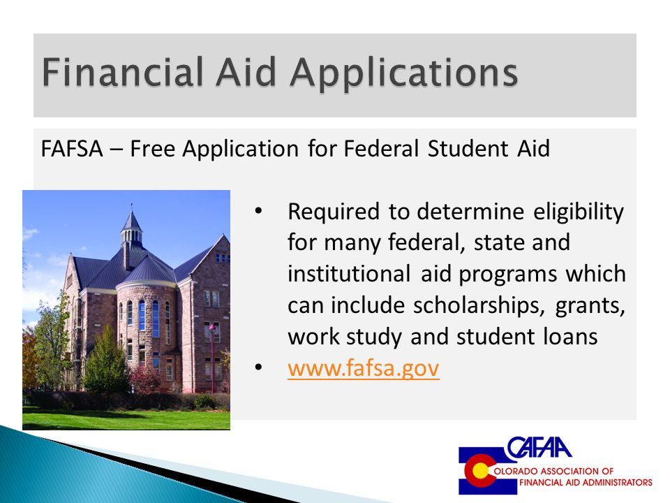 Good ... Student Aid Required To Determine Eligibility For Many Federal, State  And Institutional Aid Programs Which Can Include Scholarships, Grants, Work  Study ...