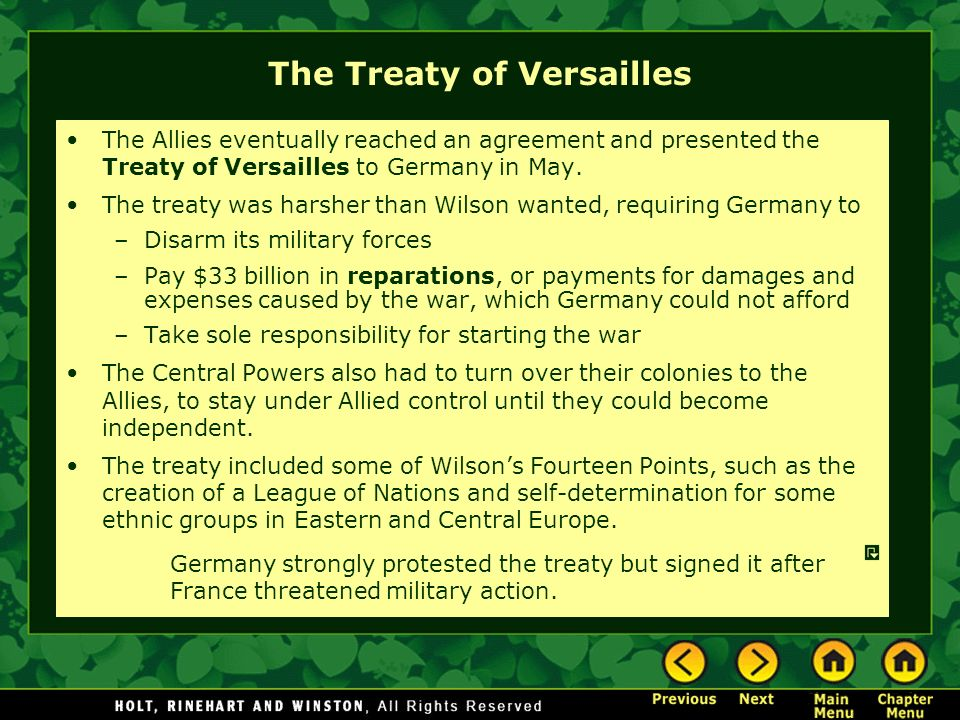 The Treaty of Versailles The Allies eventually reached an agreement and presented the Treaty of Versailles to Germany in May.