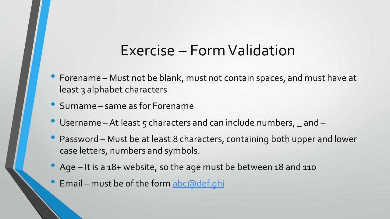 Web programming language week 4 dr ken cosh introducing exercise form validation forename must not be blank must not contain spaces biocorpaavc Image collections