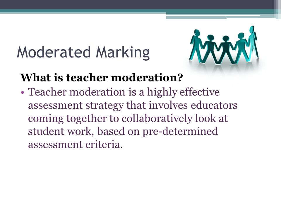 Moderation Cycle What is the teacher moderation cycle.