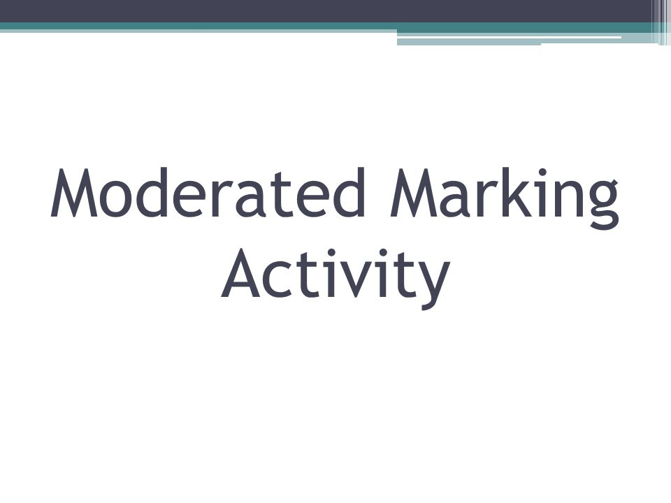 Moderated Marking Activity