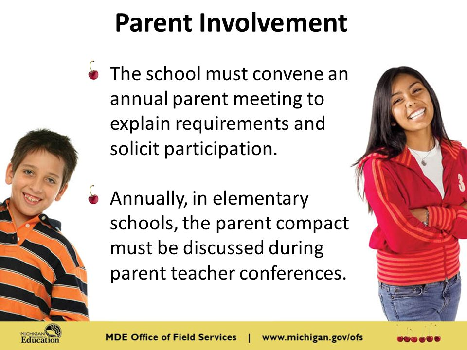 Parent Involvement The school must convene an annual parent meeting to explain requirements and solicit participation.