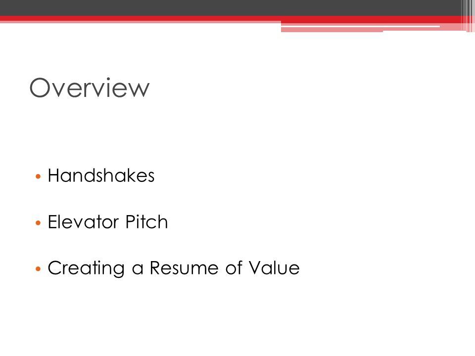 2 Overview Handshakes Elevator Pitch Creating a Resume of Value