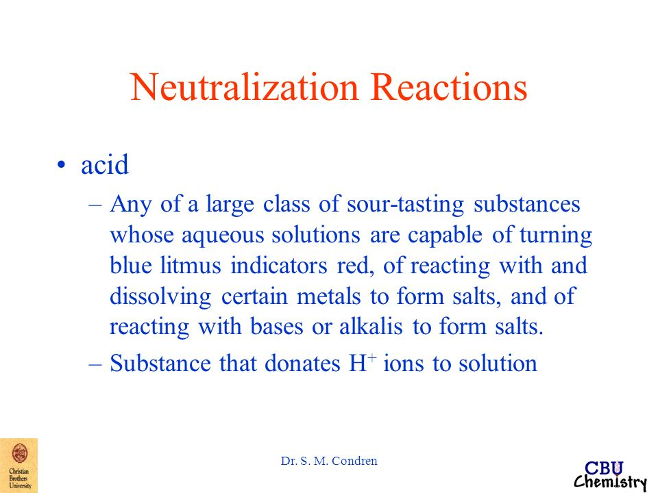Dr. S. M. Condren Neutralization Reactions acid base salt Household acids and Bases